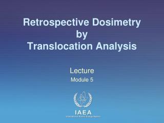 Retrospective Dosimetry by Translocation Analysis