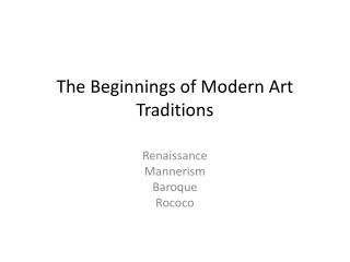 The Beginnings of Modern Art Traditions