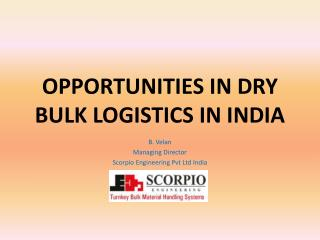 OPPORTUNITIES IN DRY BULK LOGISTICS IN INDIA