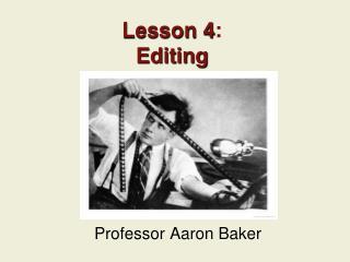 Lesson 4 : Editing