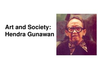 Art and Society: Hendra Gunawan