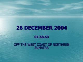 26 DECEMBER 2004