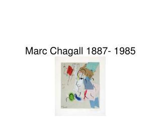 Marc Chagall 1887- 1985