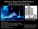 China s Quest for Soft Power and Cultural Security