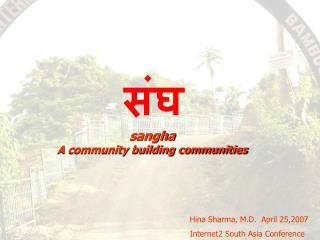 sangha A community building communities