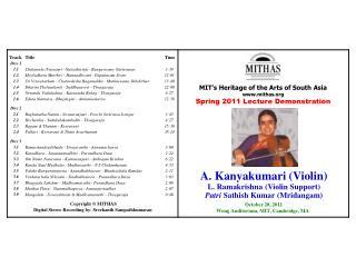 A.  Kanyakumari  (Violin) L. Ramakrishna (Violin Support) Patri Sathish  Kumar  ( Mridangam )