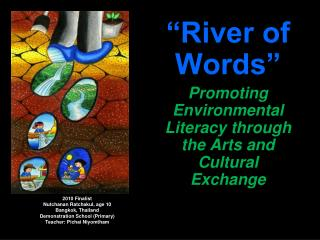 """River of Words"" Promoting Environmental Literacy through the Arts and Cultural Exchange"