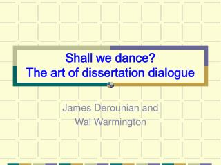 Shall we dance? The art of dissertation dialogue