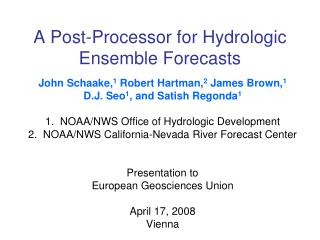 A Post-Processor for Hydrologic Ensemble Forecasts