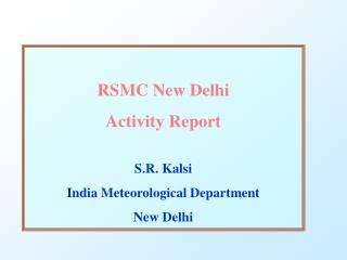 RSMC New Delhi  Activity Report S.R. Kalsi India Meteorological Department New Delhi