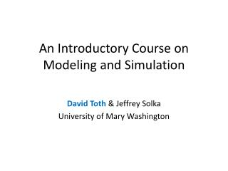 An Introductory Course on Modeling and Simulation