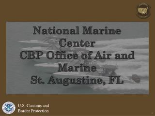 National Marine Center CBP Office of Air and Marine St. Augustine, FL