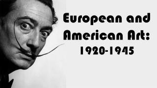 European and American Art: 1920-1945