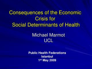 Consequences of the Economic Crisis for  Social Determinants of Health