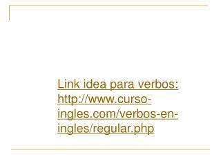 Link idea para verbos: curso-ingles/verbos-en-ingles/regular.php