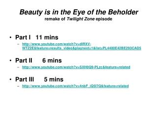 Beauty is in the Eye of the Beholder remake of  Twilight Zone  episode