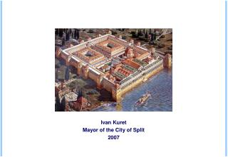 Ivan Kuret Mayor of the City of Split 2007