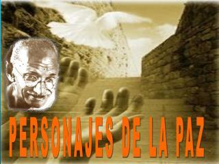 PERSONAJES DE LA PAZ