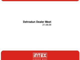Dehradun Dealer Meet 21.08.09