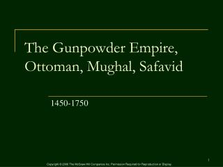 The Gunpowder Empire, Ottoman, Mughal,  Safavid