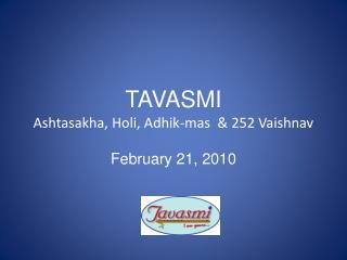 TAVASMI Ashtasakha, Holi, Adhik-mas  & 252 Vaishnav