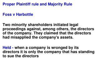 Proper Plaintiff rule and Majority Rule  Foss v Harbottle