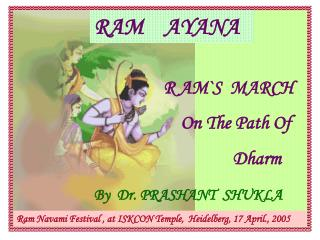 R AM`S  MARCH       On The Path Of                  Dharm