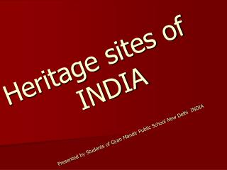 Heritage sites of           INDIA
