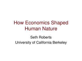 How Economics Shaped Human Nature