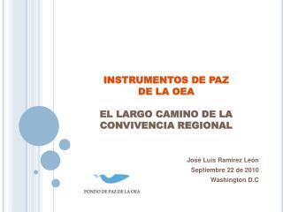 INSTRUMENTOS DE PAZ  DE LA OEA EL LARGO CAMINO DE LA CONVIVENCIA REGIONAL