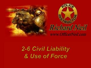 2-6 Civil Liability  & Use of Force