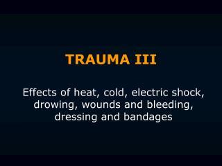 TRAUMA III
