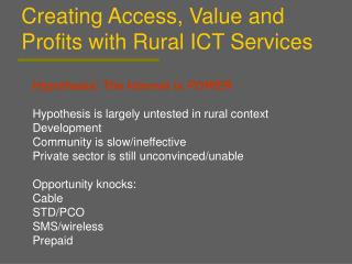 Creating Access, Value and Profits with Rural ICT Services
