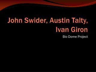 John Swider, Austin Talty, Ivan Giron