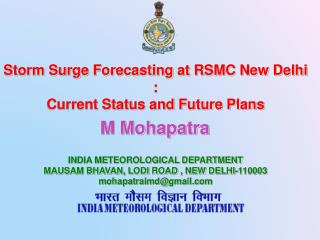 Storm Surge Forecasting at RSMC New Delhi : Current Status and Future Plans