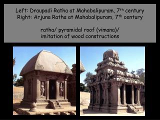 Durga Temple (Aihole, India) 675-725 influence of the Buddhist chaityas/  horseshoe-shaped cella