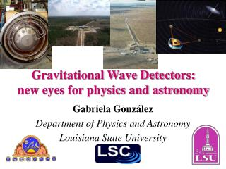 Gravitational Wave Detectors:  new eyes for physics and astronomy