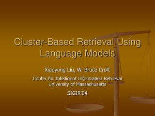 Cluster-Based Retrieval Using Language Models