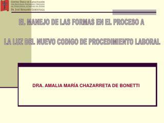 DRA. AMALIA MARÍA CHAZARRETA DE BONETTI