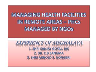 MANAGING HEALTH FACILITIES IN REMOTE AREAS – PHCs MANAGED BY NGOs