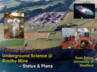 Underground Science @ Boulby Mine  – Status & Plans