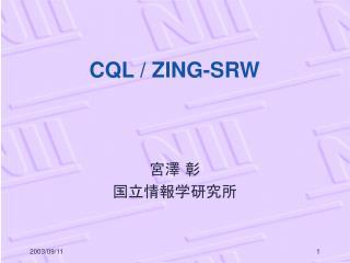 CQL / ZING-SRW