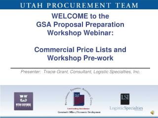 Presenter:  Tracie Grant, Consultant, Logistic Specialties, Inc.
