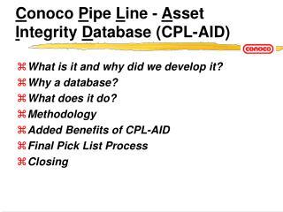 C onoco  P ipe  L ine -  A sset  I ntegrity  D atabase (CPL-AID)