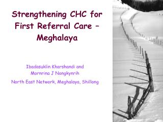 Strengthening CHC for First Referral Care – Meghalaya