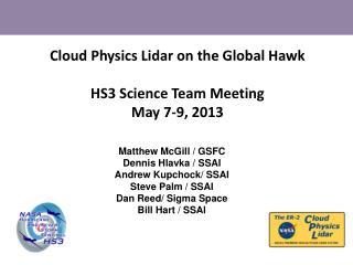 Cloud Physics Lidar on the Global Hawk HS3 Science Team Meeting May 7-9, 2013
