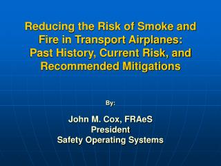 Risk, Perception, and Probability of Smoke, Fire and Fumes