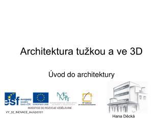 Architektura tužkou a ve 3D