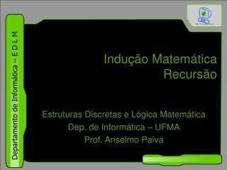 Indução Matemática Recursão