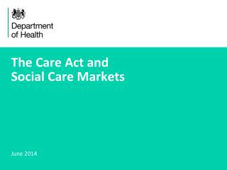The Care Act and  Social Care Markets